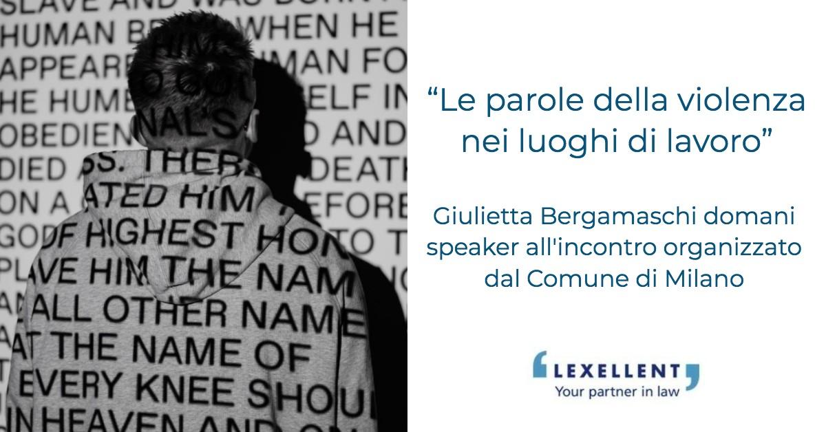 Le parole della violenza nei luoghi di lavoro. Giulietta Bergamaschi speaker all'incontro del Comune di Milano