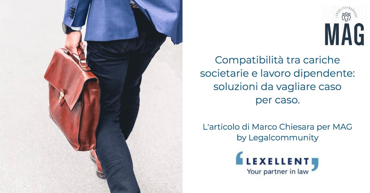 Cariche sociali e rapporto di lavoro subordinato: una convivenza possibile? Marco Chiesara sul MAG