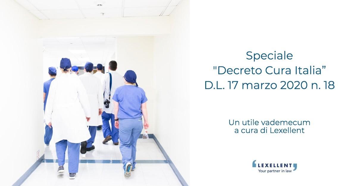 Decreto Cura Italia: Misure di potenziamento del Servizio Sanitario Nazionale e di sostegno economico per famiglie, lavoratori e imprese connesse all'emergenza epidemiologica da COVID-19