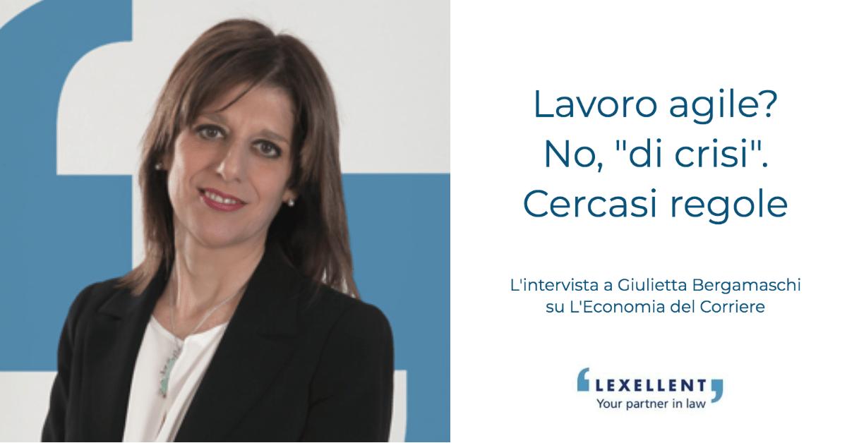 """Lavoro agile? No, """"di crisi"""". Cercasi regole – Giulietta Bergamaschi su L'Economia del Corriere della sera"""