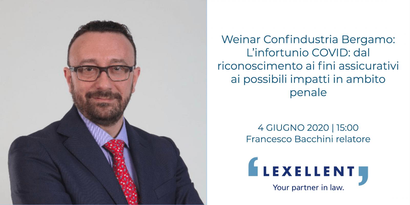 Francesco Bacchini relatore al Webinar di Confindustria Bergamo: L'infortunio COVID: dal riconoscimento ai fini assicurativi ai possibili impatti in ambito penale