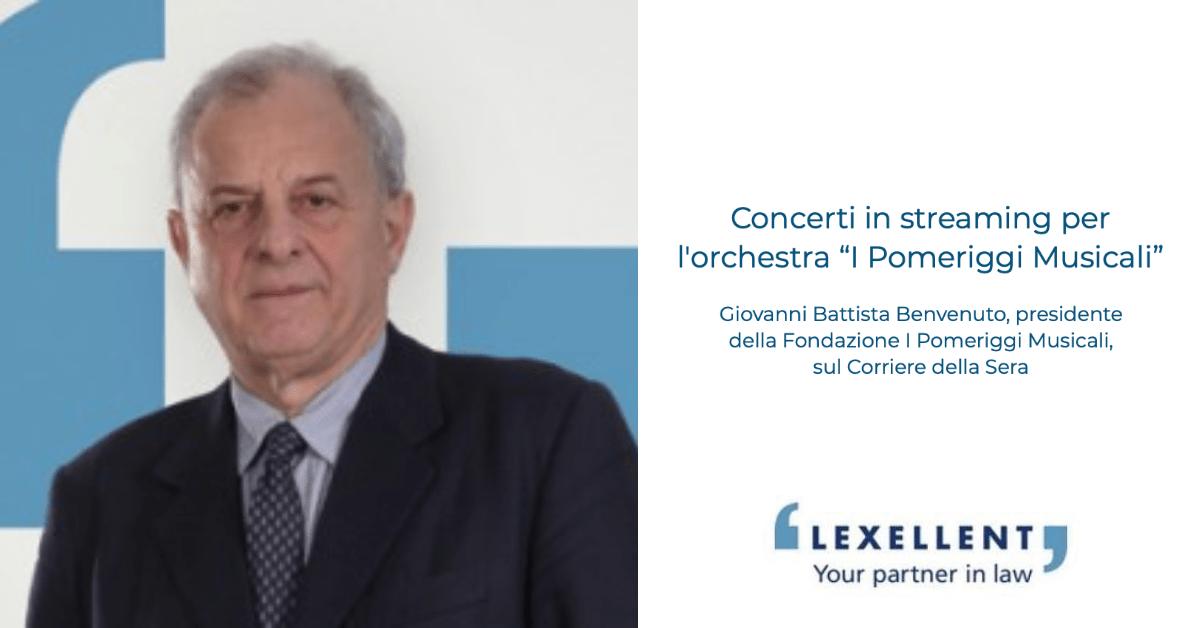Concerti in streaming per I Pomeriggi Musicali: il presidente della Fondazione Giovanni Battista Benvenuto sul Corriere della Sera