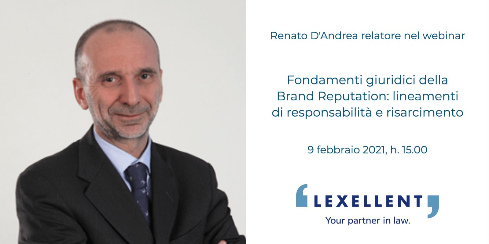 """Webinar """"Fondamenti giuridici della brand reputation: lineamenti di responsabilità e risarcimento"""", Renato D'Andrea tra i relatori"""