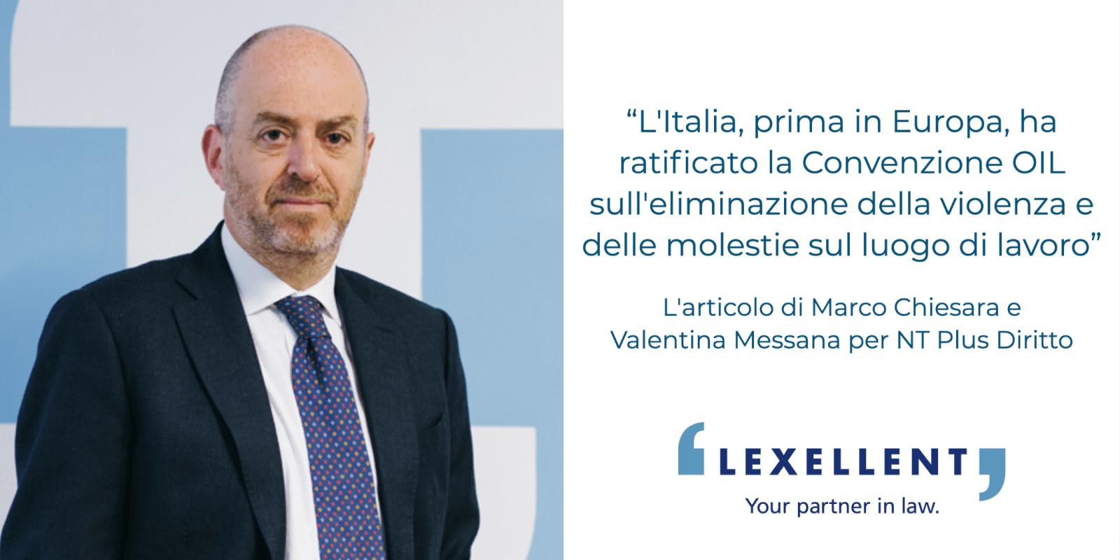 """""""L'Italia, prima in Europa, ha ratificato la Convenzione OIL sull'eliminazione della violenza e delle molestie sul luogo di lavoro"""" l'articolo di Marco Chiesara e Valentina Messana per NT Plus"""