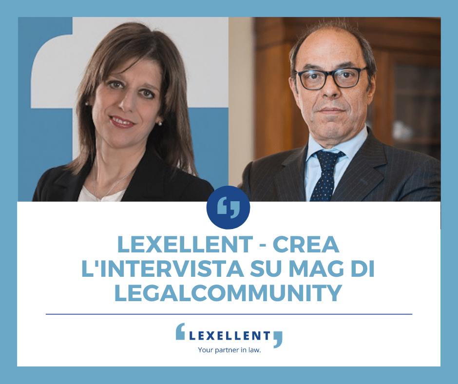 """""""Lexellent-Crea alleati in esclusiva"""" – l'intervista ai managing partner su MAG"""