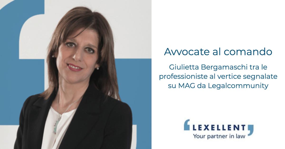 """""""Avvocate al comando"""": Giulietta Bergamaschi tra le professioniste segnalate su MAG da Legalcommunity"""