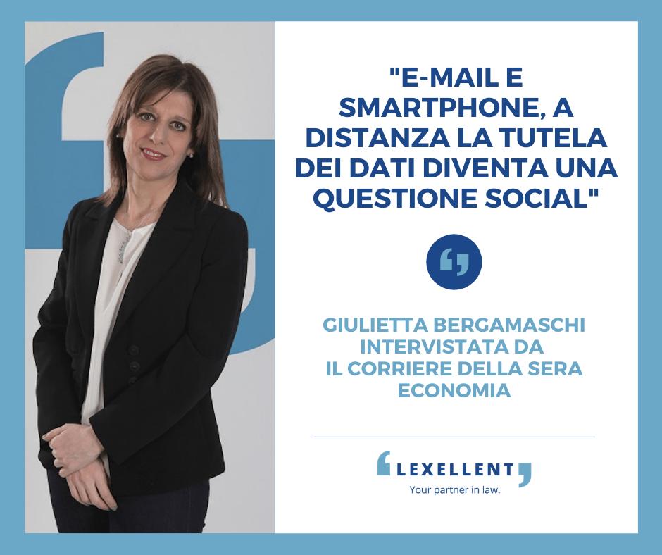 """""""Email e smartphone, a distanza la tutela dei dati diventa una questione social"""" – Giulietta Bergamaschi intervistata dal Corriere della Sera"""