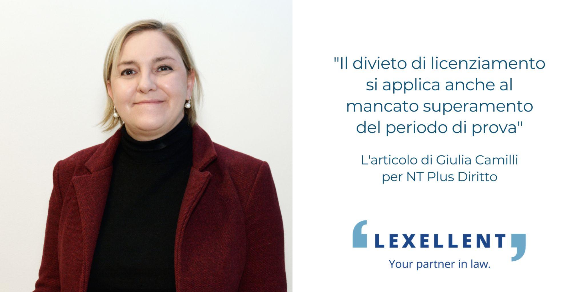"""""""Il divieto di licenziamento si applica anche al mancato superamento del periodo di prova"""": l'articolo di Giulia Camilli per NT Plus Diritto"""