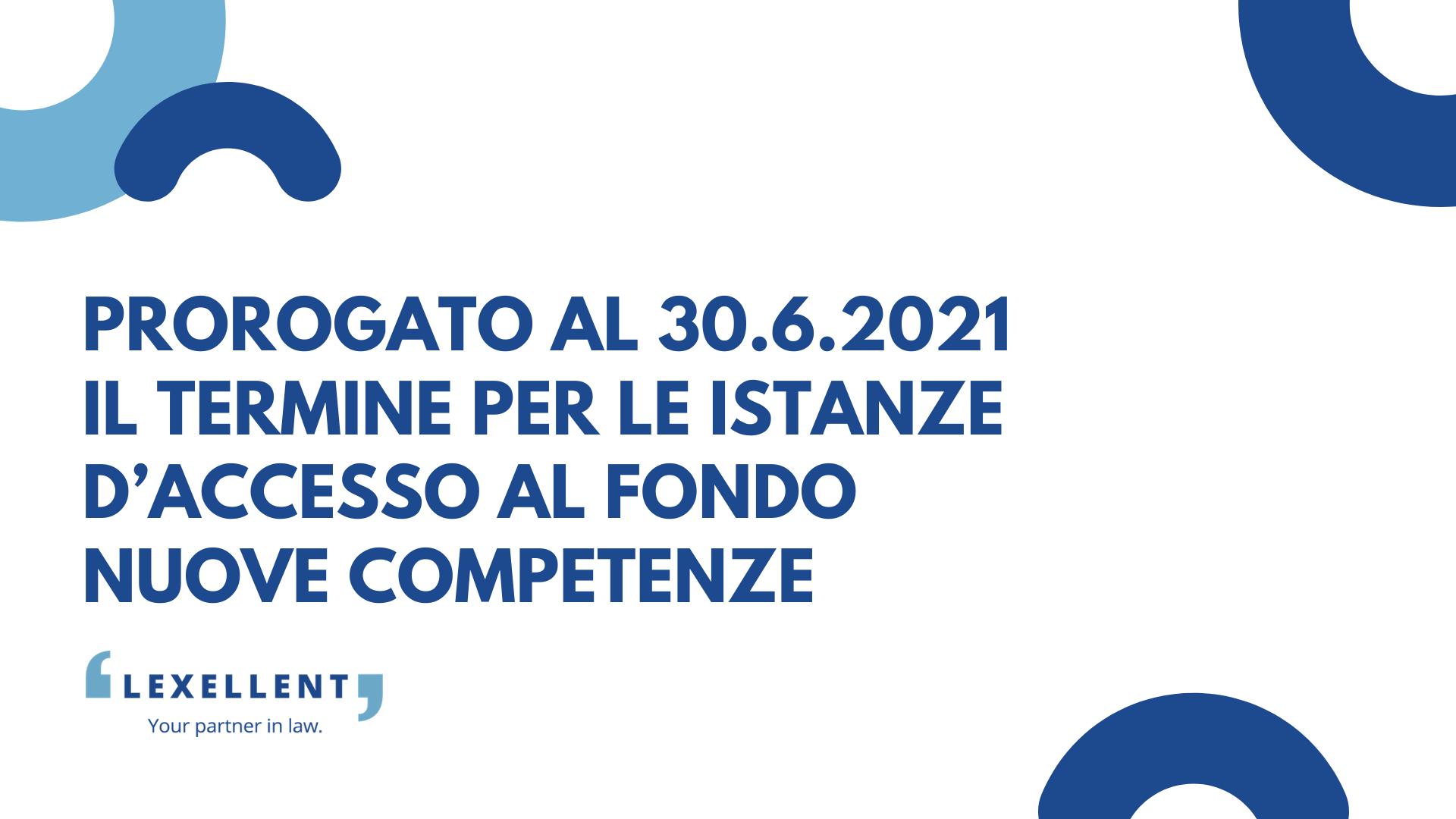 Prorogato al 30.6.2021 il termine per le istanze d'accesso al Fondo Nuove Competenze