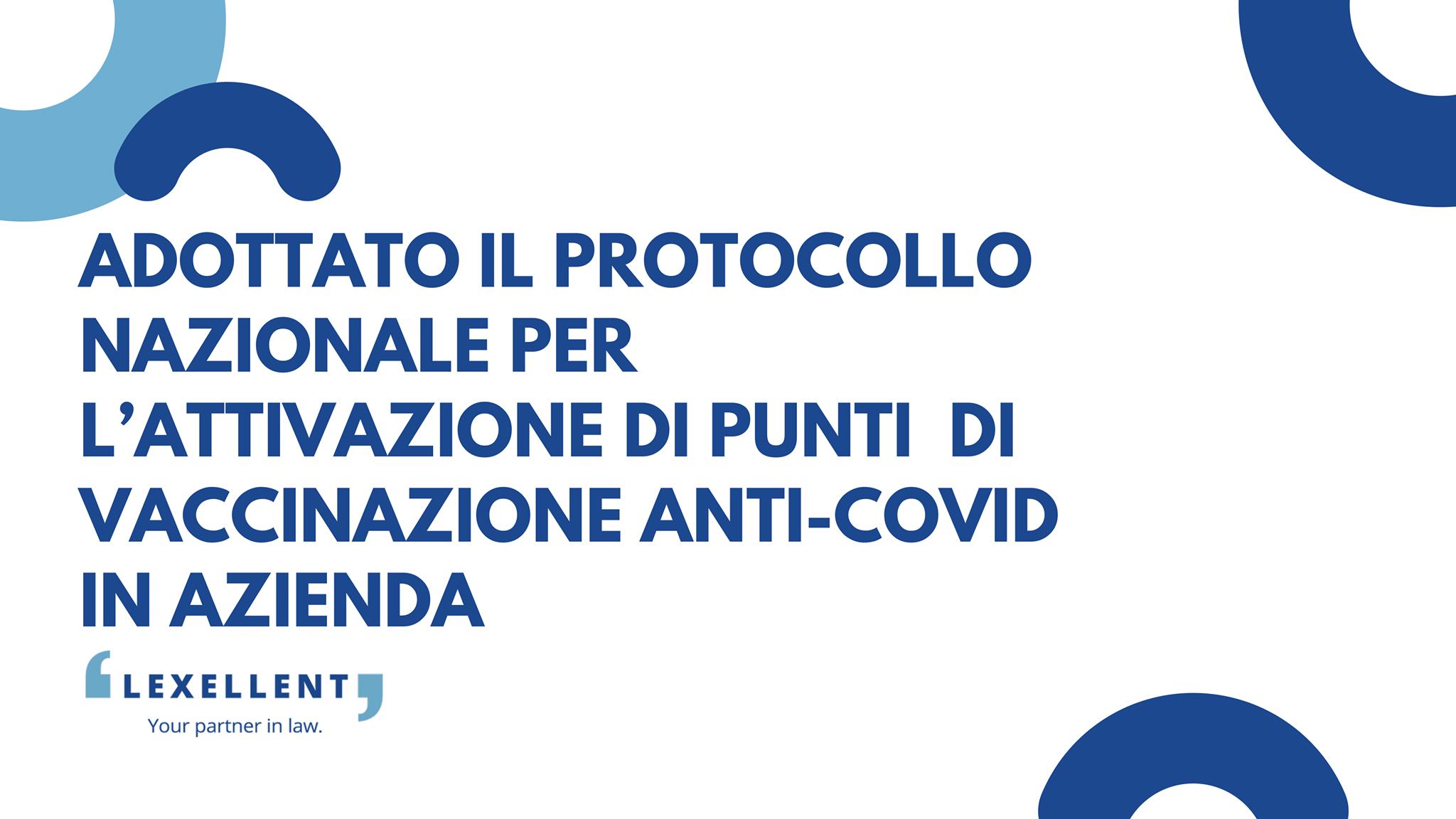 Adottato il protocollo nazionale per l'attivazione di punti di vaccinazione anti-covid in azienda