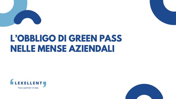 L'obbligo di Green Pass nelle mense aziendali