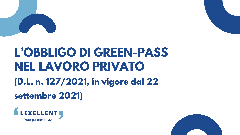 L'obbligo di green pass nel lavoro privato (D.L. n.127/2021 in vigore dal 22 settembre 2021